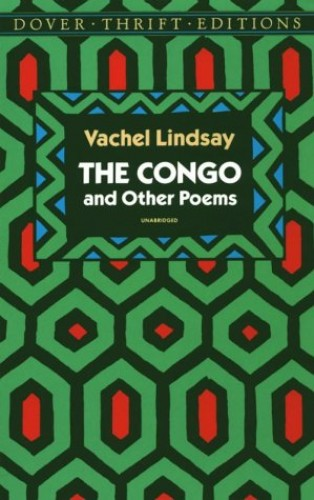 Congo and Other Poems By Vachel Lindsay