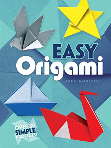 Easy Origami (Dover Origami Papercraft) By John Montroll
