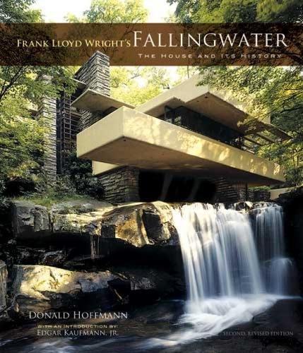 Frank Lloyd Wright's Fallingwater: The House and Its History (Dover Books on Architecture) (Dover Architecture) By Donald Hoffmann