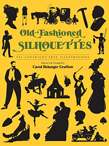 Old Fashioned Silhouettes By Carol Belanger Grafton