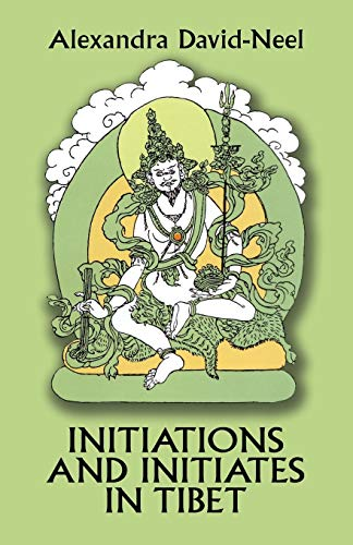 Initiations and Initiatives in Tibet By Alexandra David-Neel