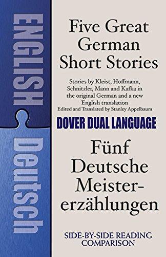 Five Great German Short Stories / Funf Deutsche Meisterersahlungen (A dual language book) Edited by Stanley Appelbaum