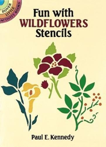 Fun with Wildflowers Stencils (Dover Stencils) By Paul E. Kennedy