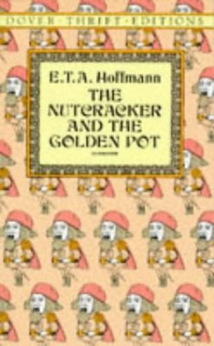 Nutcracker and the Golden Pot By E. T. A. Hoffmann