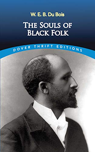 The Souls of Black Folk (Dover Thrift Editions) By W. E. B. Du Bois