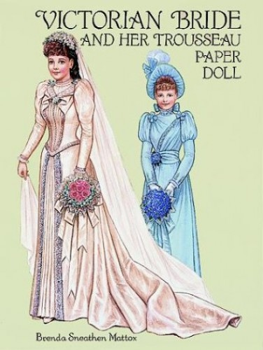 Victorian Bride and Her Trousseau Paper Doll By Brenda Sneathen Mattox