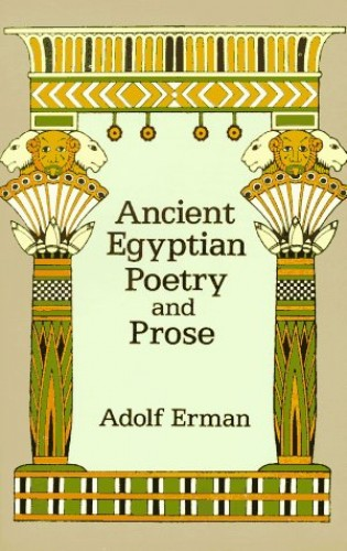 Ancient Egyptian Poetry and Prose von Adolf Erman