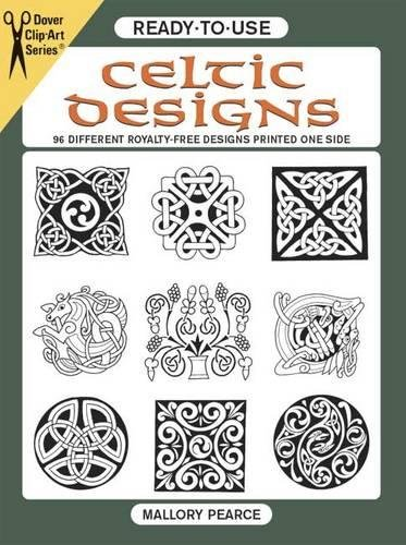 Ready-to-Use Celtic Designs: 96 Different Royalty-Free Designs Printed One Side by Mallory Pearce