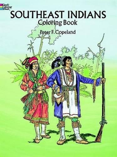 Southeast Indians Coloring Book By Peter F. Copeland