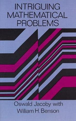 Intriguing Mathematical Problems By Oswald Jacoby