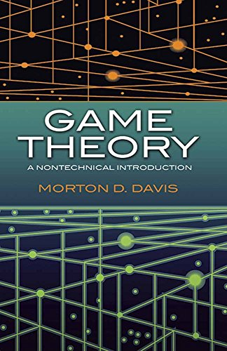 Game Theory: A Nontechnical Introduction (Dover Books on Mathematics) By Morton D. Davis