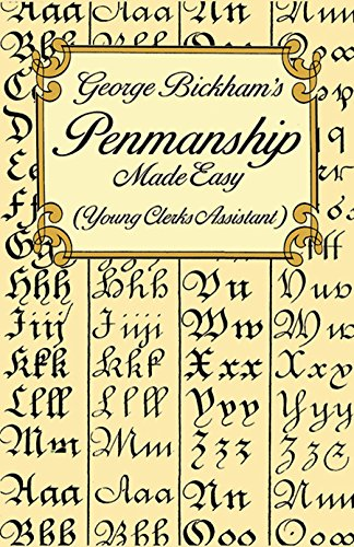 George Bickham's Penmanship Made Easy (Young Clerks Assistant) By George Bickham