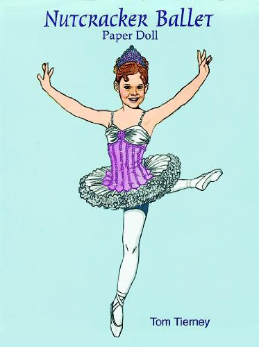 The Nutcracker Ballet Paper Dolls By Tom Tierney