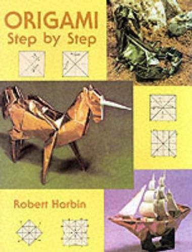 Origami Step by Step By Robert Harbin