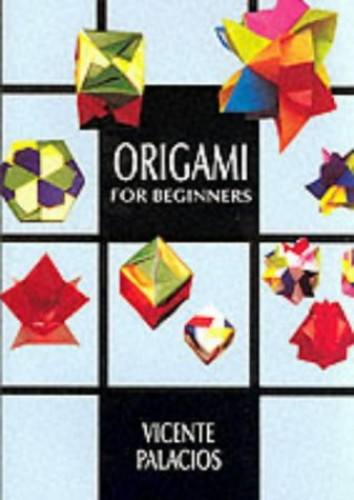 Origami for Beginners By Vincente Palacios