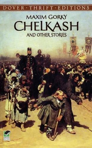 Cheklash and Other Stories By Makim Gorky