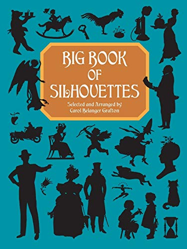 Big Book of Silhouettes (Dover Pictorial Archive) By Anthony Grafton