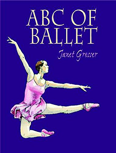 ABC of Ballet By Janet Grosser