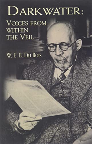 Darkwater: Voices from within the Veil By W.E.B. Du Bois