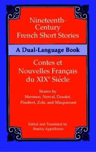 Nineteenth-Century French Short Stories (Dual-Language) By Edited by Stanley Appelbaum