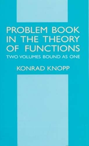 Problem Book in the Theory of Functions By Konrad Knopp