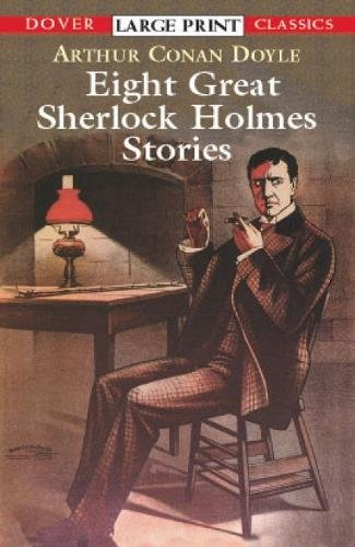 Eight Great Sherlock Holmes Stories By Sir Arthur Conan Doyle