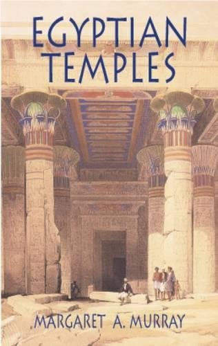 Egyptian Temples By Margaret A. Murray