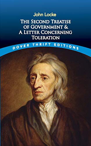The Second Treatise of Government: AND A Letter Concerning Toleration By John Locke
