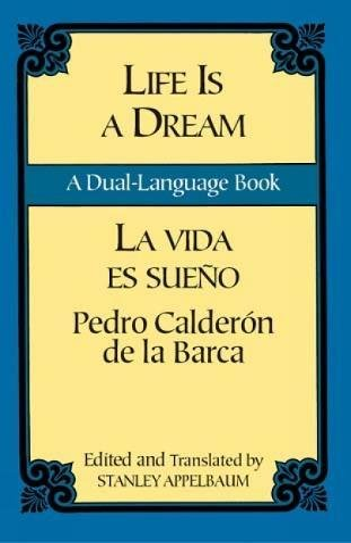 La Vida Es Sueno/Life is a Dream (Dover Dual Language Spanish) By Pedro Calderon de la Barca