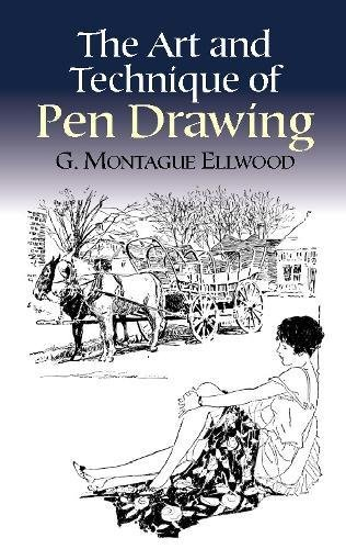 The Art and Technique of Pen Drawing By G.Montague Ellwood