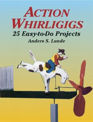 Action Whirligigs By Anders S. Lunde