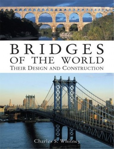 Bridges of the World By Charles S.Whitney
