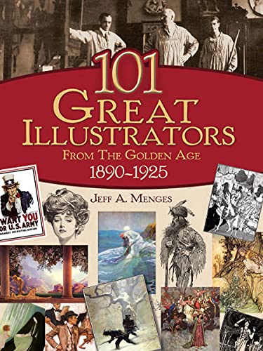 101 Great Illustrators from the Golden Age, 1890-1925 By Jeff A. Menges