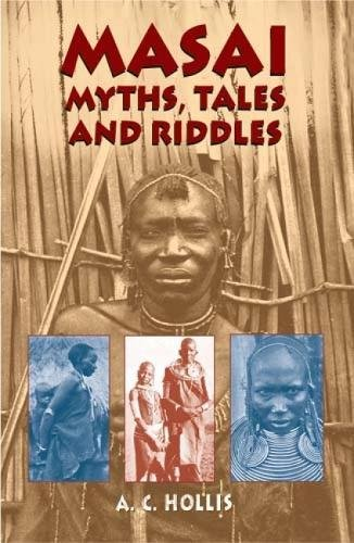 Masai Myths, Tales and Riddles By A. C. Hollis