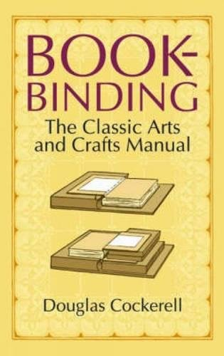 Bookbinding: The Classic Arts and Crafts Manual by Douglas Cockerell