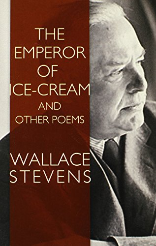 The Emperor of Ice-Cream and Other Poems By Wallace Stevens