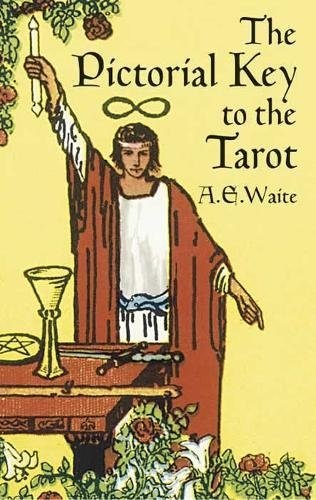 The Pictorial Key to the Tarot (Dover Occult) By A. E. Waite