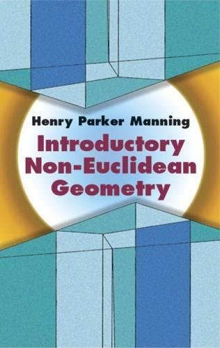Introductory Non-Euclidean Geometry By Henry Parker Manning