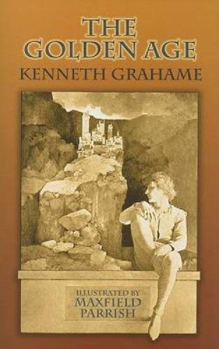 The Golden Age (Dover Books on Literature & Drama) By Kenneth Grahame