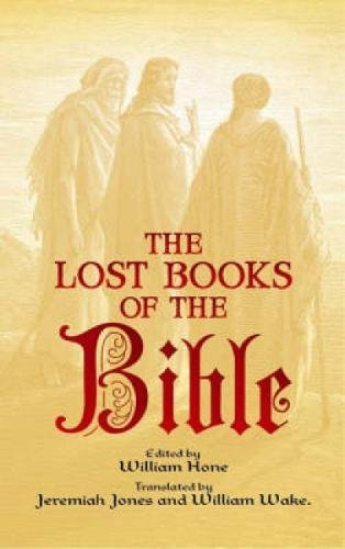 The Lost Books of the Bible By Edited by William Hone