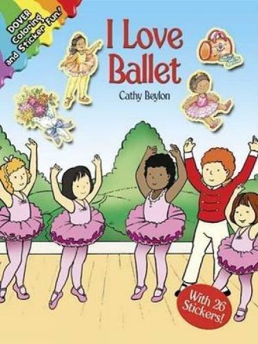 I Love Ballet By Cathy Beylon