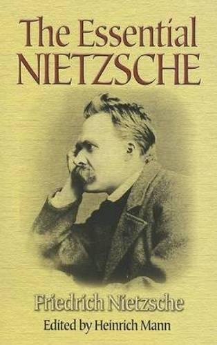 The Essential Nietzsche by Friedrich Nietzche