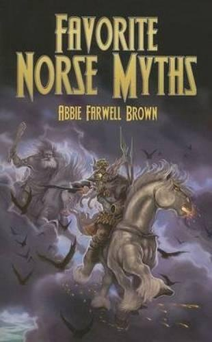 Favorite Norse Myths By Abbie Farwell Brown