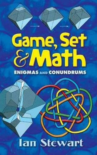 Game Set and Math: Enigmas and Conundrums (Dover Books on Mathematics) By Ian Stewart