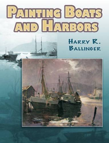 Painting Boats and Harbors By Harry R. Ballinger