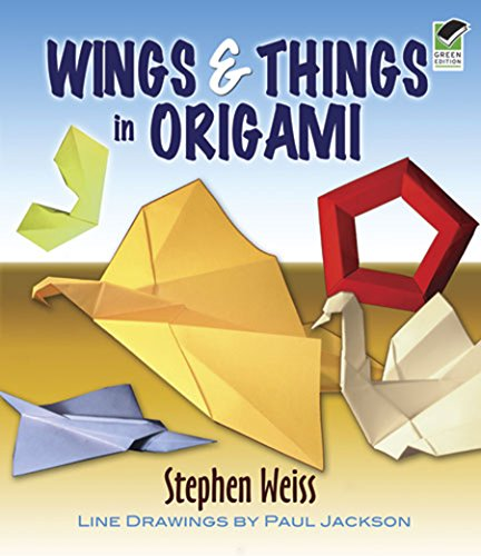 Wings and Things in Origami By Stephen Weiss