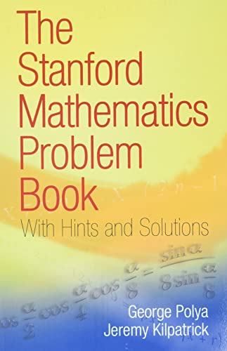 The Stanford Mathematics Problem Book By George Polya