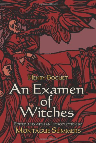 An Examen of Witches By Henry Boguet