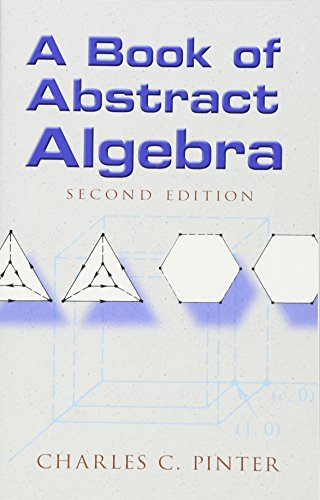 Book of Abstract Algebra (Dover Books on Mathematics) By Charles C. Pinter