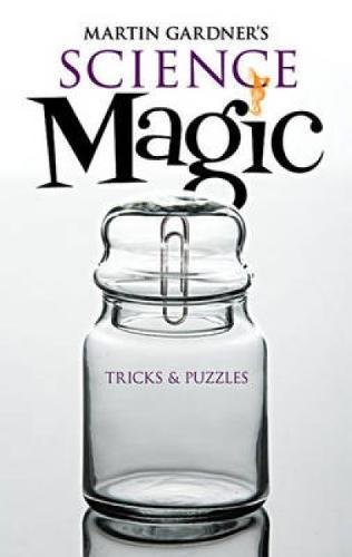 Martin Gardner's Science Magic (Dover Magic Books) By Martin Gardner